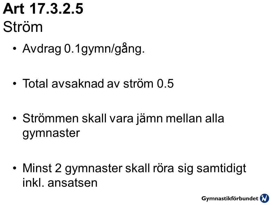 Art 17.3.2.5 Ström Avdrag 0.1gymn/gång. Total avsaknad av ström 0.5