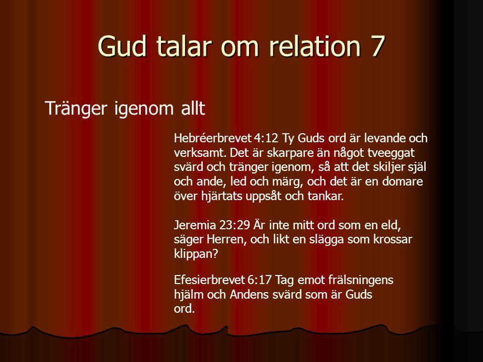 Gud talar om relation 7 Tränger igenom allt