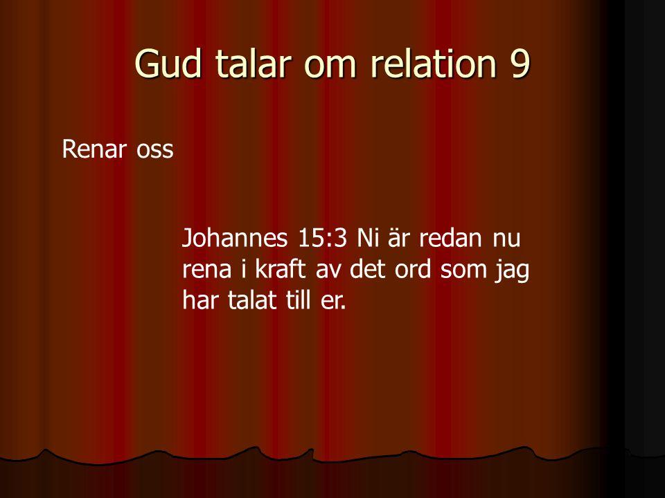 Gud talar om relation 9 Renar oss