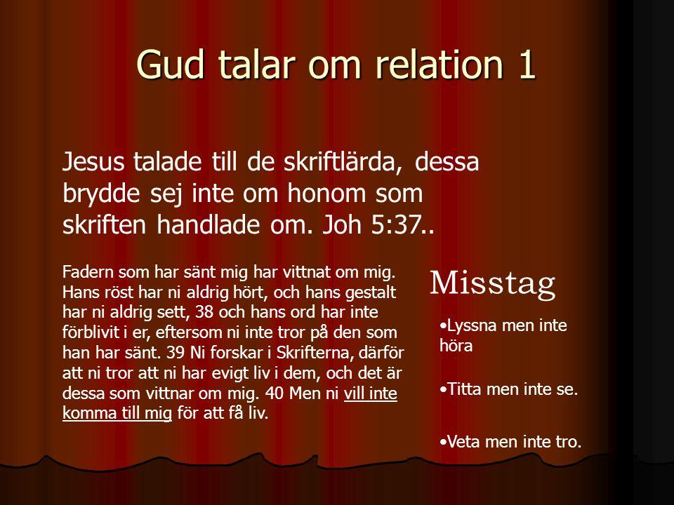 Gud talar om relation 1 Misstag