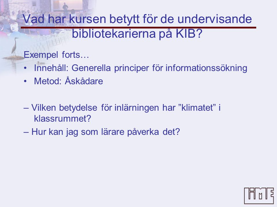 Vad har kursen betytt för de undervisande bibliotekarierna på KIB