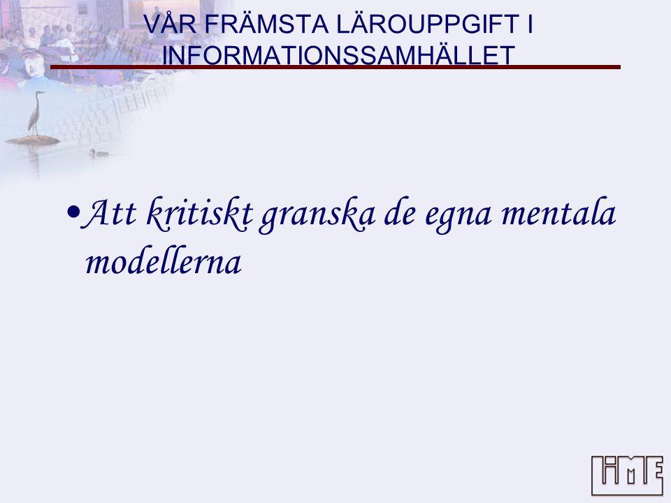 VÅR FRÄMSTA LÄROUPPGIFT I INFORMATIONSSAMHÄLLET