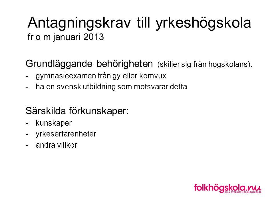 Antagningskrav till yrkeshögskola fr o m januari 2013