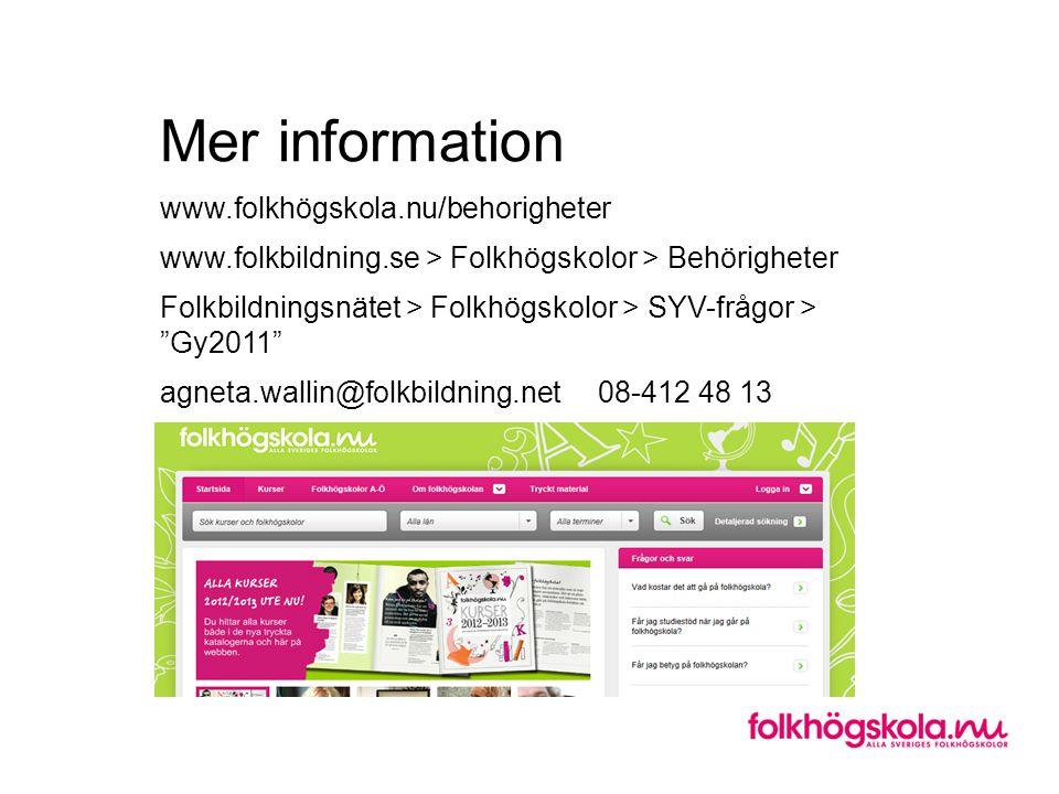 Mer information www. folkhögskola. nu/behorigheter www. folkbildning