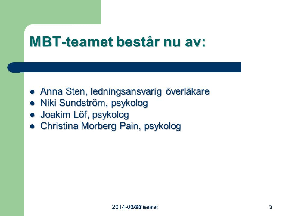MBT-teamet består nu av: