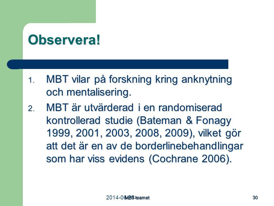 Observera! MBT vilar på forskning kring anknytning och mentalisering.
