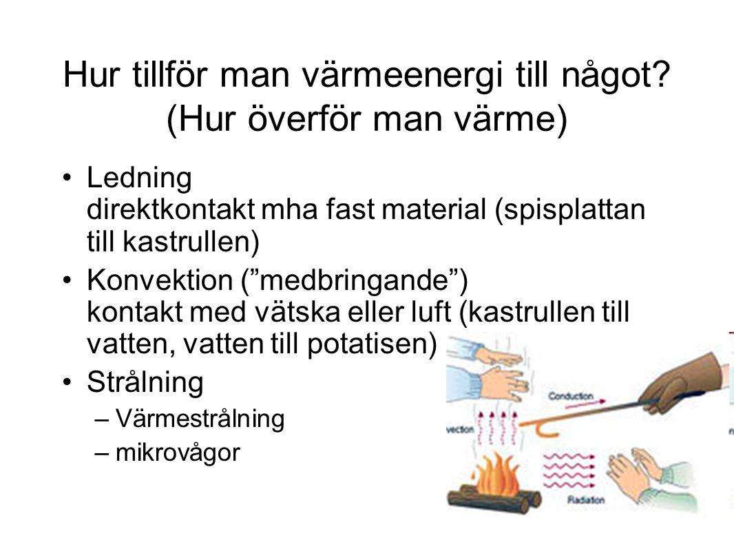 Hur tillför man värmeenergi till något (Hur överför man värme)
