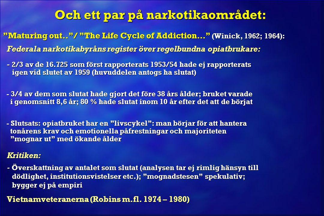 Och ett par på narkotikaområdet: