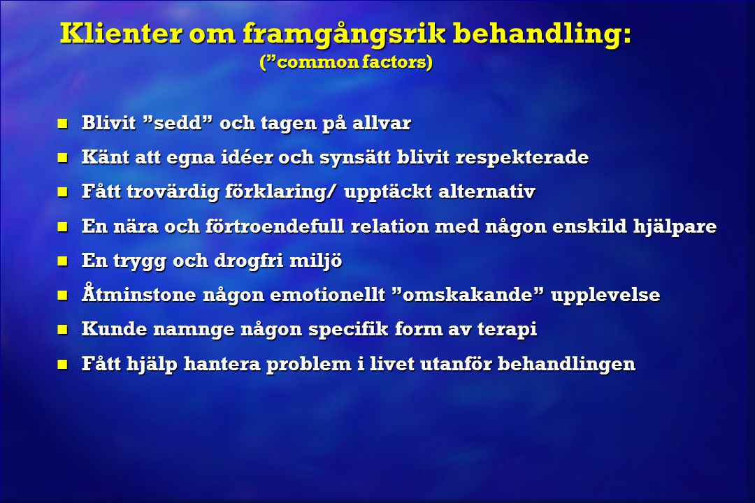 Klienter om framgångsrik behandling: ( common factors)