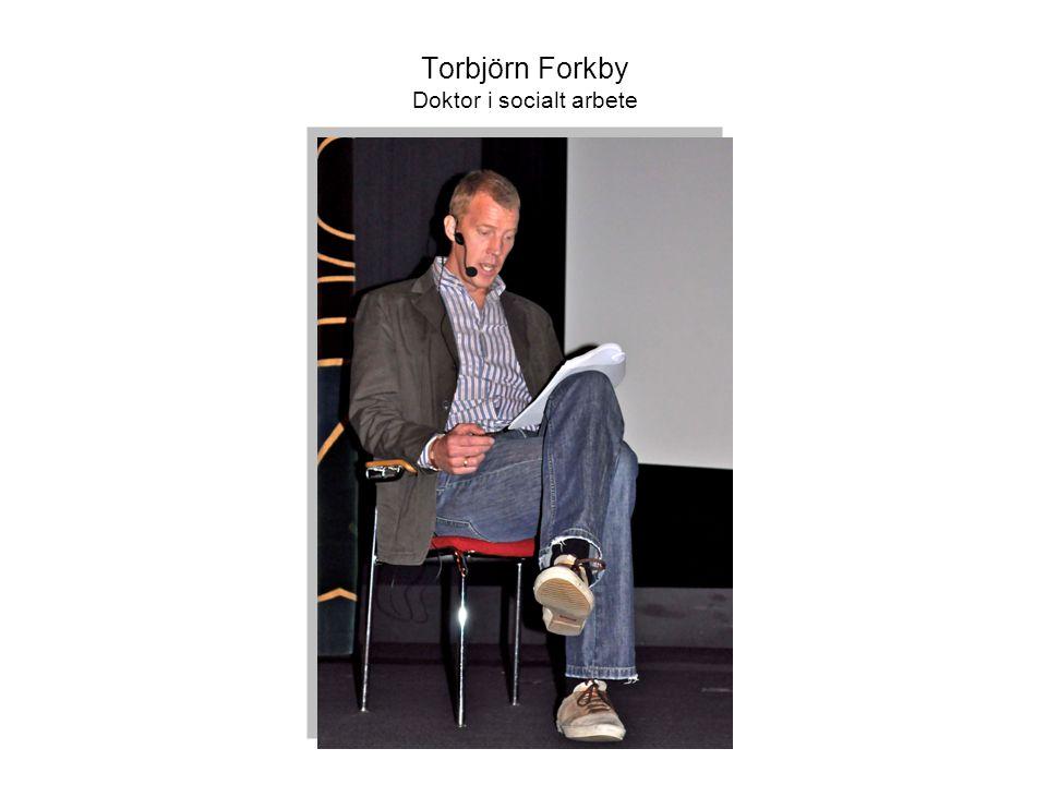 Torbjörn Forkby Doktor i socialt arbete