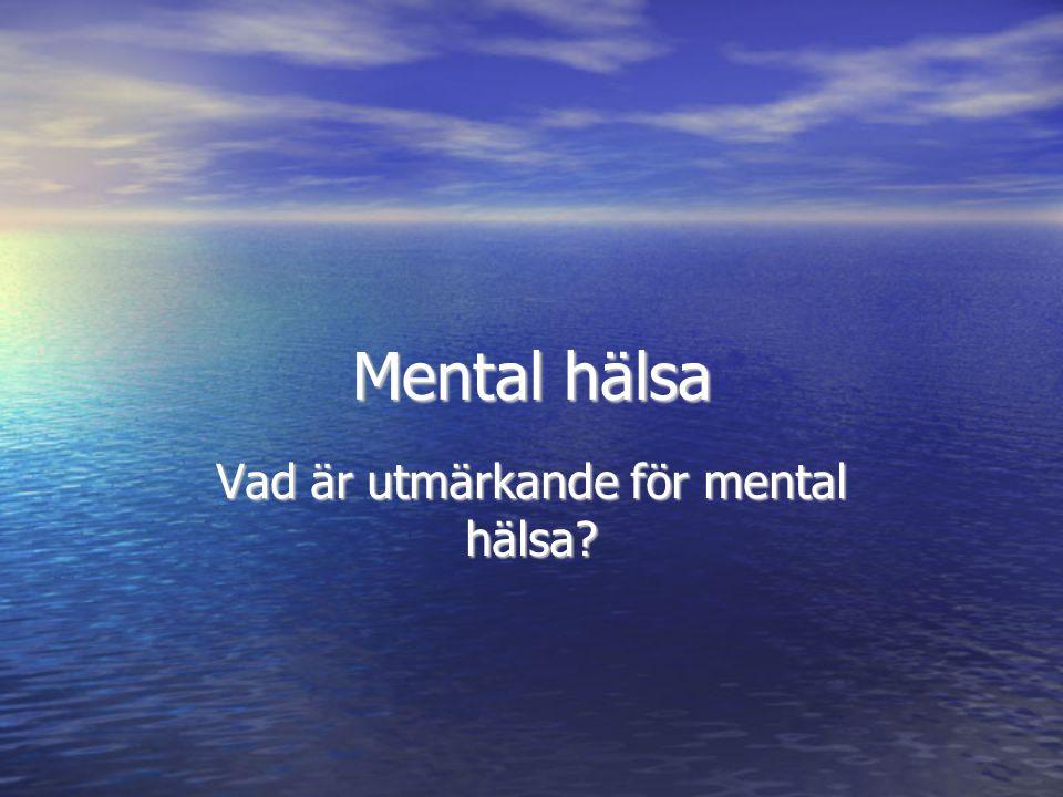 Vad är utmärkande för mental hälsa
