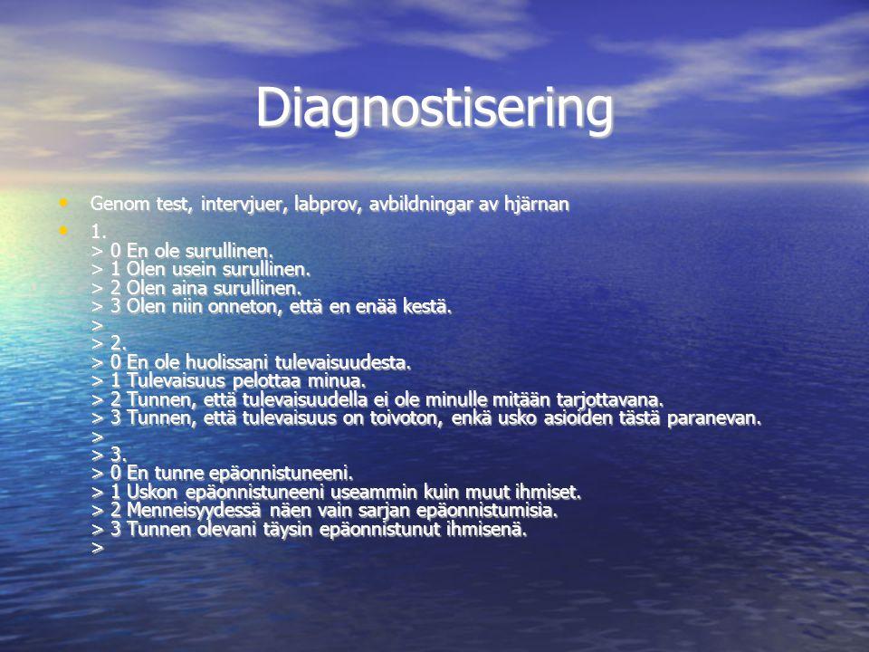 Diagnostisering Genom test, intervjuer, labprov, avbildningar av hjärnan.
