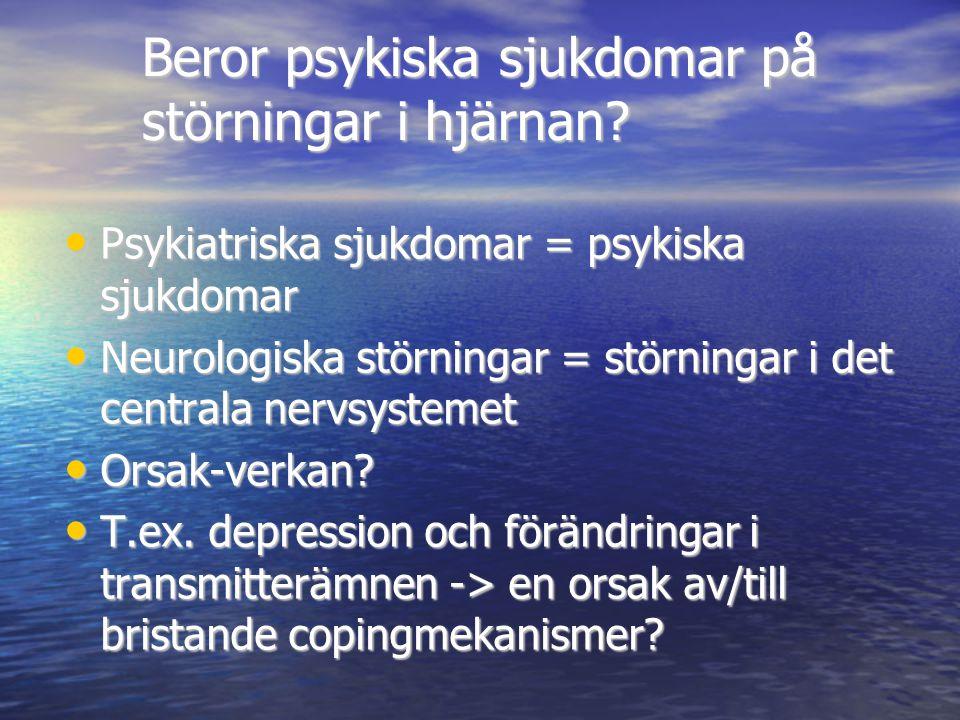 Beror psykiska sjukdomar på störningar i hjärnan