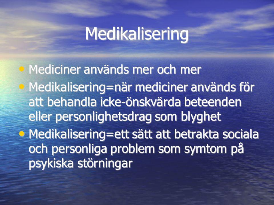 Medikalisering Mediciner används mer och mer