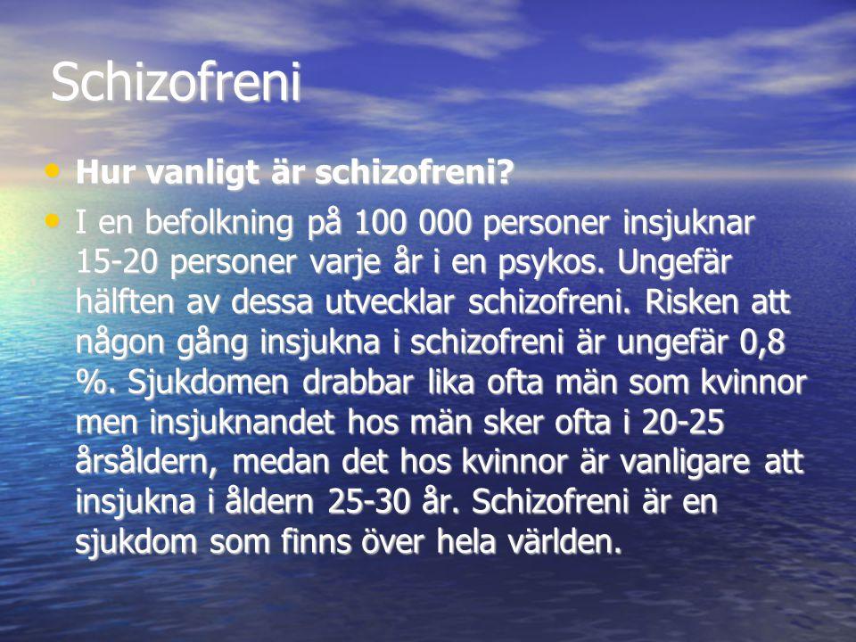 Schizofreni Hur vanligt är schizofreni