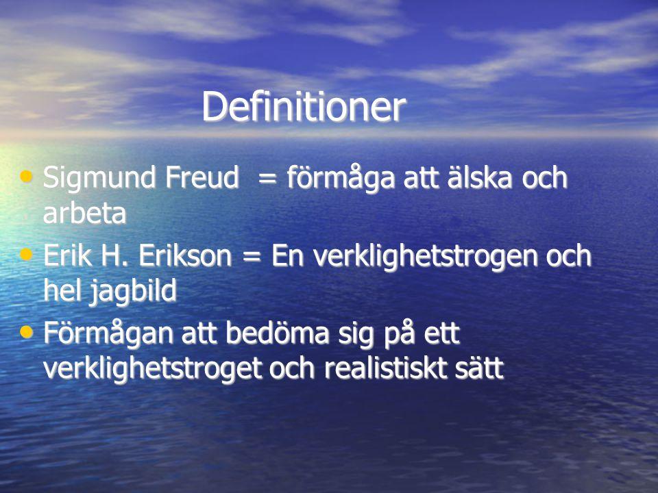 Definitioner Sigmund Freud = förmåga att älska och arbeta