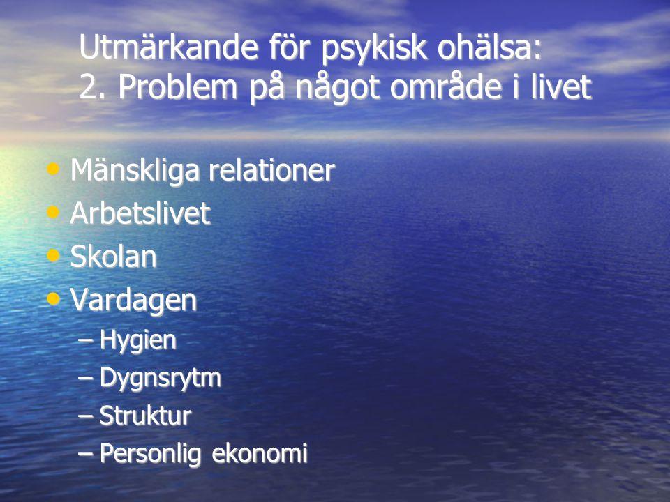 Utmärkande för psykisk ohälsa: 2. Problem på något område i livet