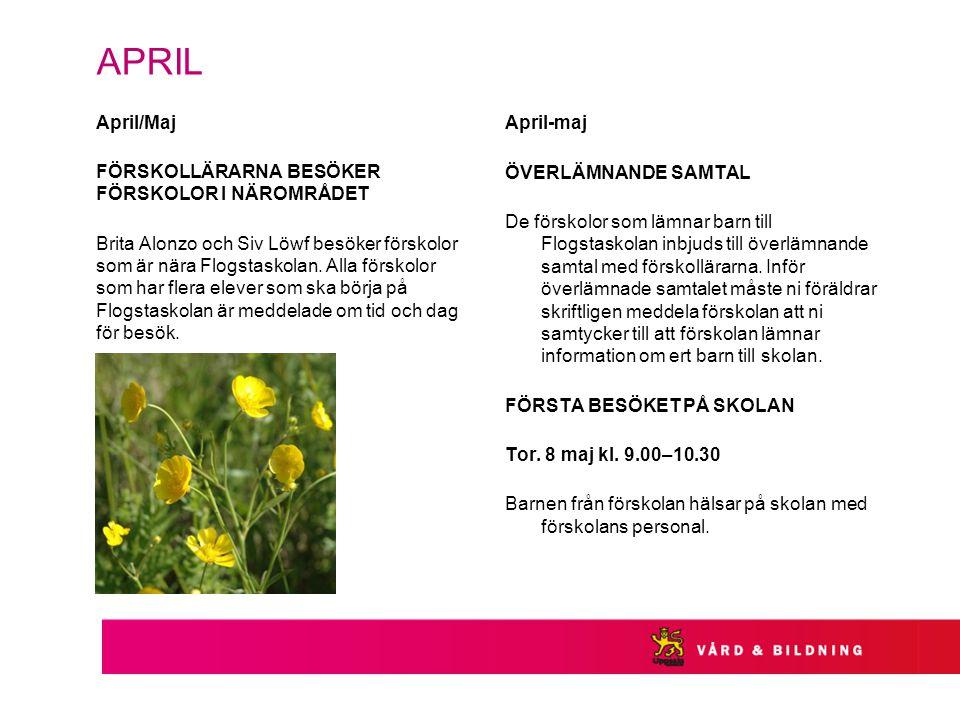 APRIL April-maj ÖVERLÄMNANDE SAMTAL April/Maj