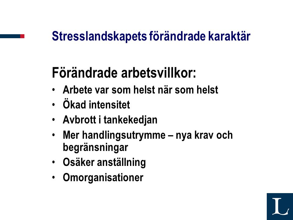 Stresslandskapets förändrade karaktär