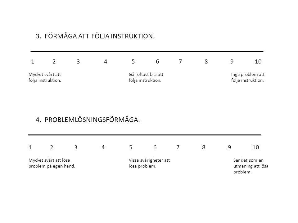 3. FÖRMÅGA ATT FÖLJA INSTRUKTION.