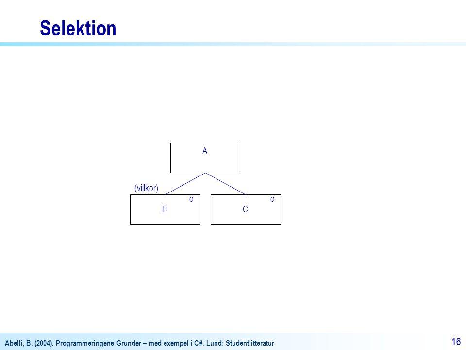 Selektion A (villkor) o o B C