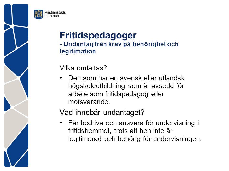 Fritidspedagoger - Undantag från krav på behörighet och legitimation