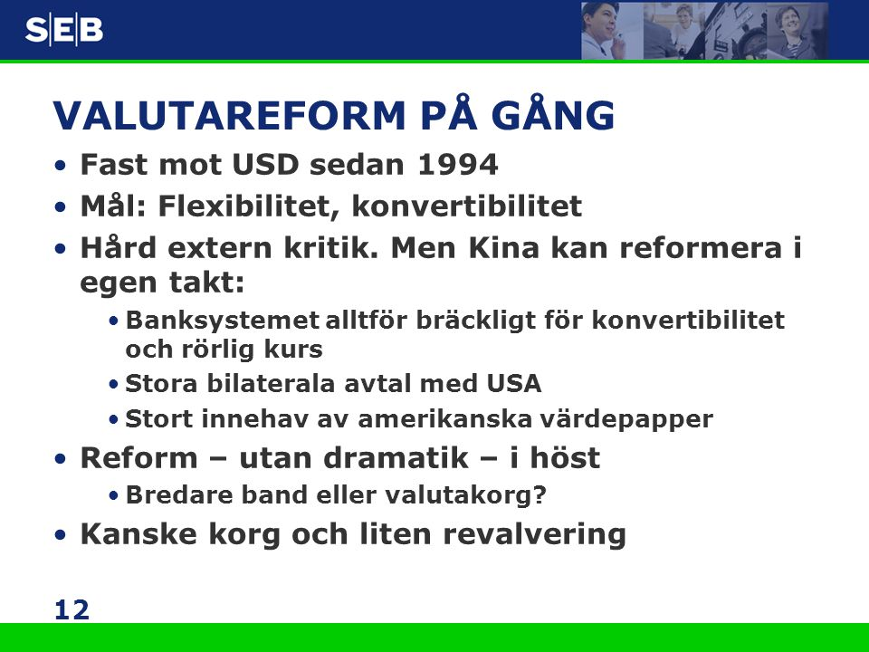 VALUTAREFORM PÅ GÅNG Fast mot USD sedan 1994