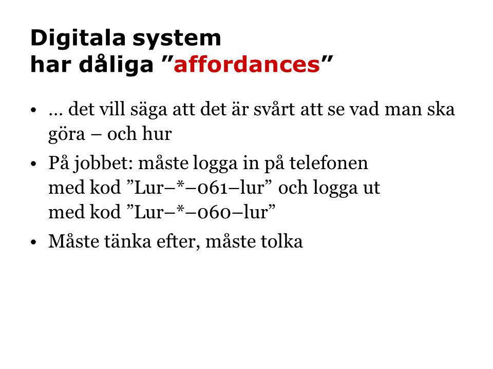 Digitala system har dåliga affordances