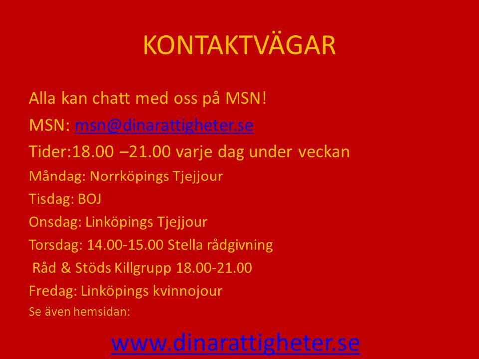 KONTAKTVÄGAR www.dinarattigheter.se Alla kan chatt med oss på MSN!