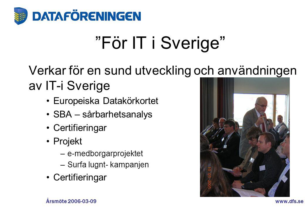 För IT i Sverige Verkar för en sund utveckling och användningen av IT-i Sverige. Europeiska Datakörkortet.