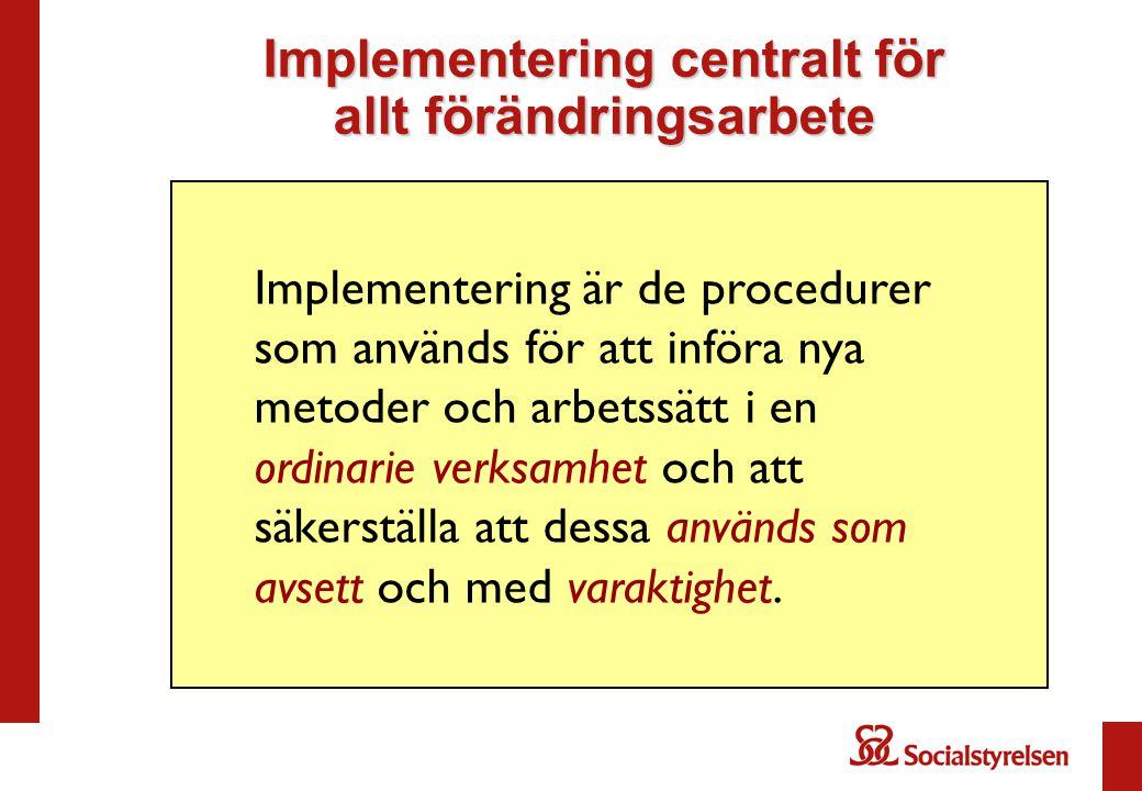Implementering centralt för allt förändringsarbete