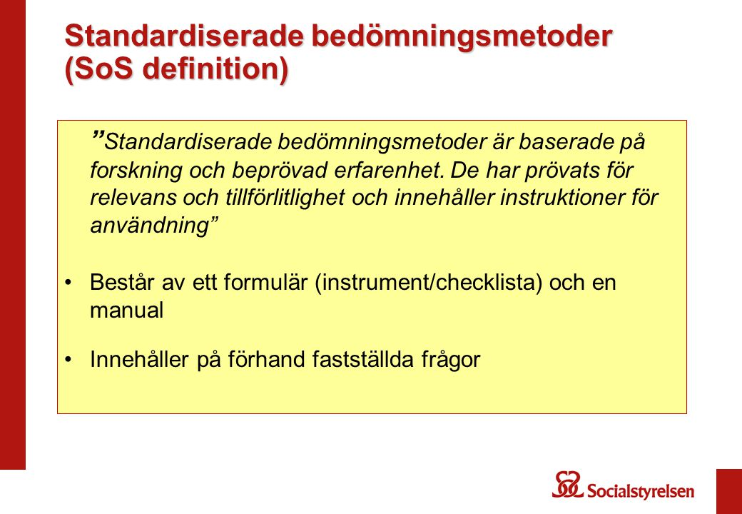 Standardiserade bedömningsmetoder (SoS definition)