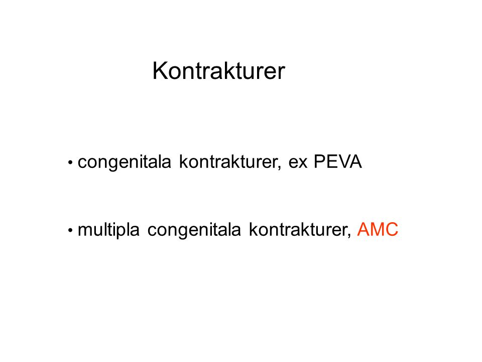 Kontrakturer congenitala kontrakturer, ex PEVA