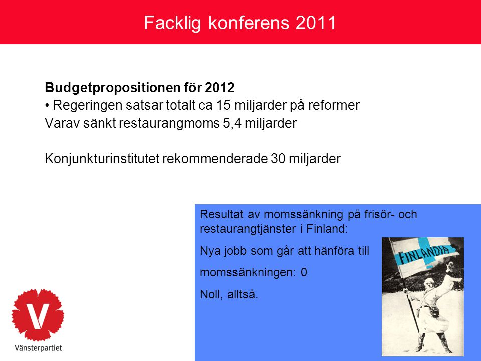Facklig konferens 2011 Budgetpropositionen för 2012