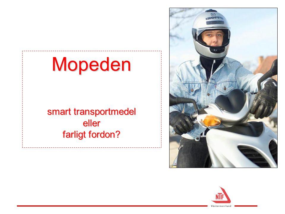 Mopeden smart transportmedel eller farligt fordon