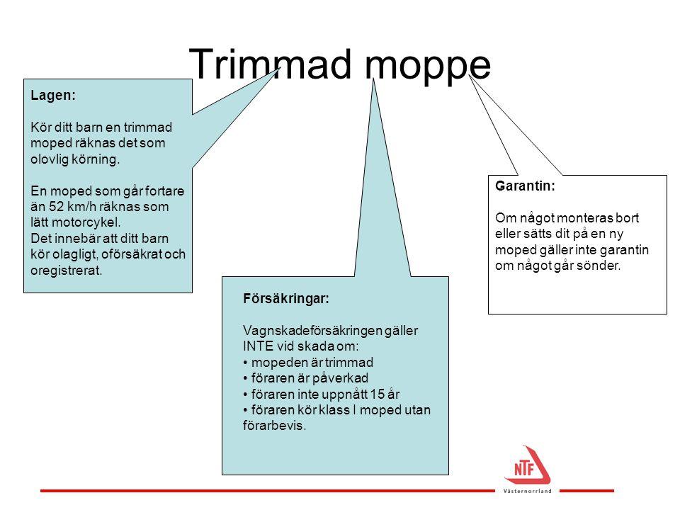 Trimmad moppe Lagen: Kör ditt barn en trimmad moped räknas det som olovlig körning.