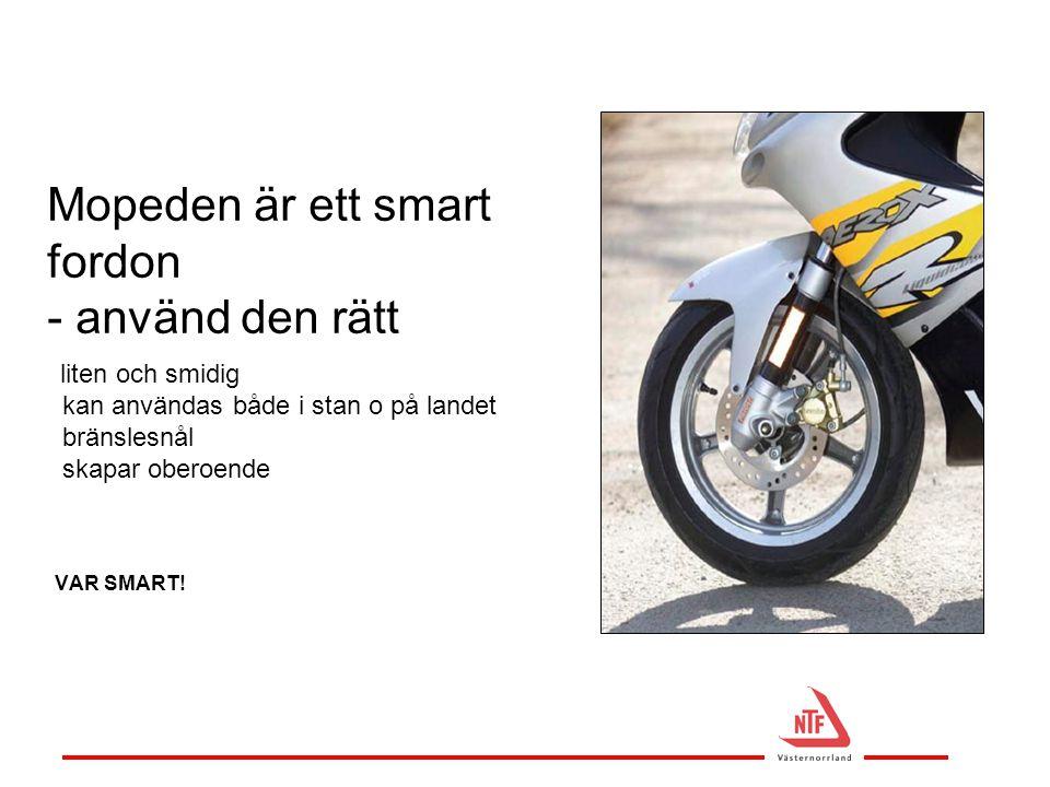 Mopeden är ett smart fordon - använd den rätt