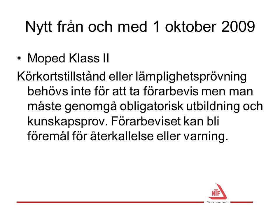 Nytt från och med 1 oktober 2009