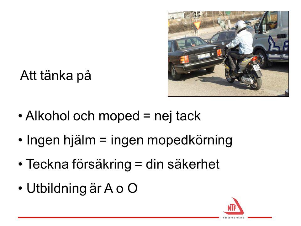 Alkohol och moped = nej tack Ingen hjälm = ingen mopedkörning