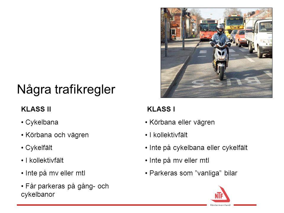Några trafikregler KLASS II Cykelbana Körbana och vägren Cykelfält