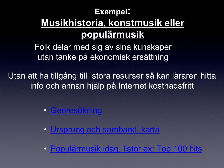 Exempel: Musikhistoria, konstmusik eller populärmusik