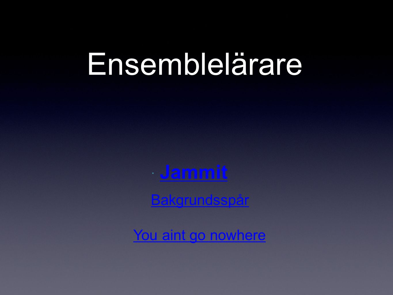 Ensemblelärare Jammit Bakgrundsspår You aint go nowhere