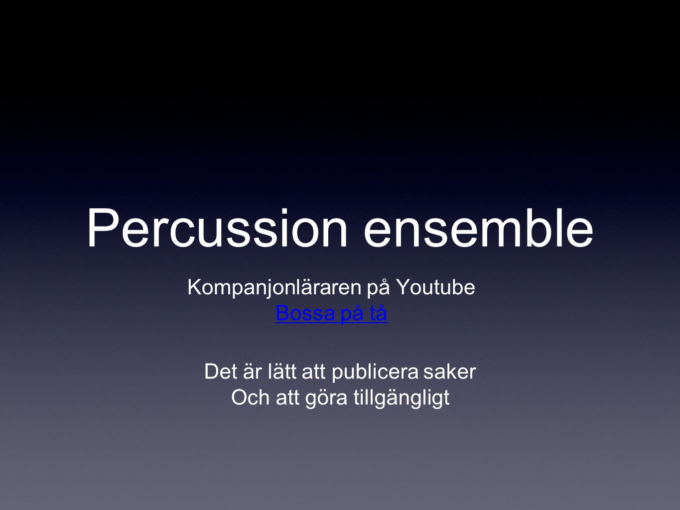 Percussion ensemble Kompanjonläraren på Youtube Bossa på tå