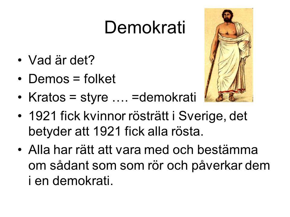 Demokrati Vad är det Demos = folket Kratos = styre …. =demokrati
