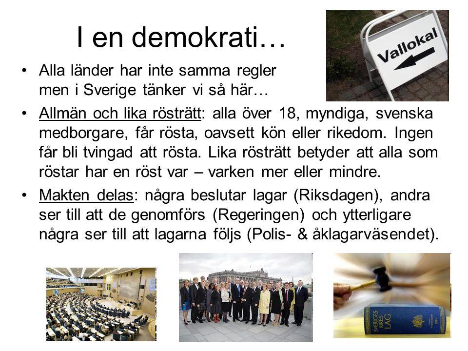 I en demokrati… Alla länder har inte samma regler men i Sverige tänker vi så här…