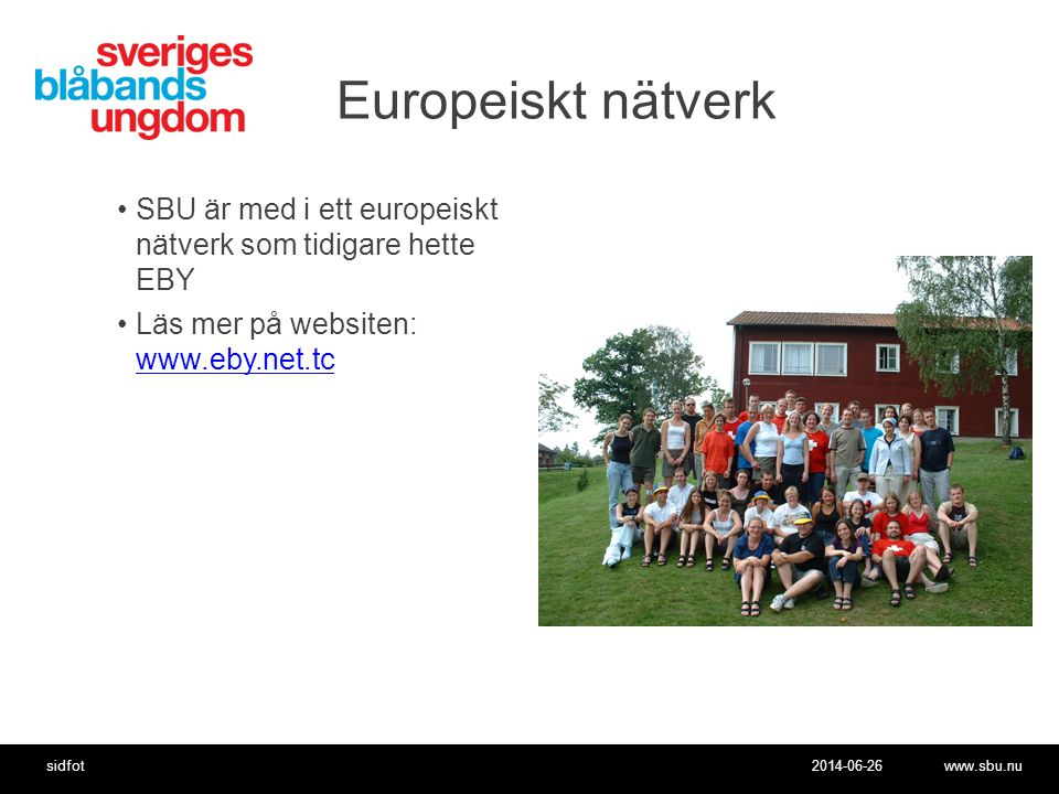 Europeiskt nätverk SBU är med i ett europeiskt nätverk som tidigare hette EBY.