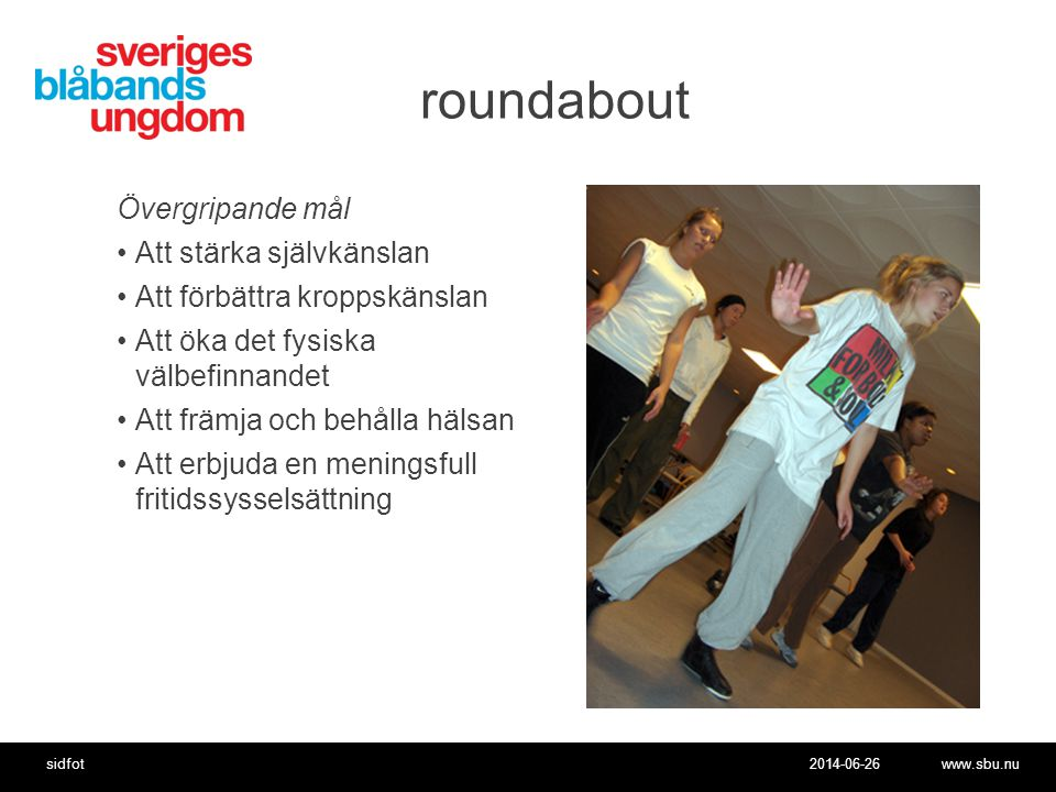 roundabout Övergripande mål Att stärka självkänslan