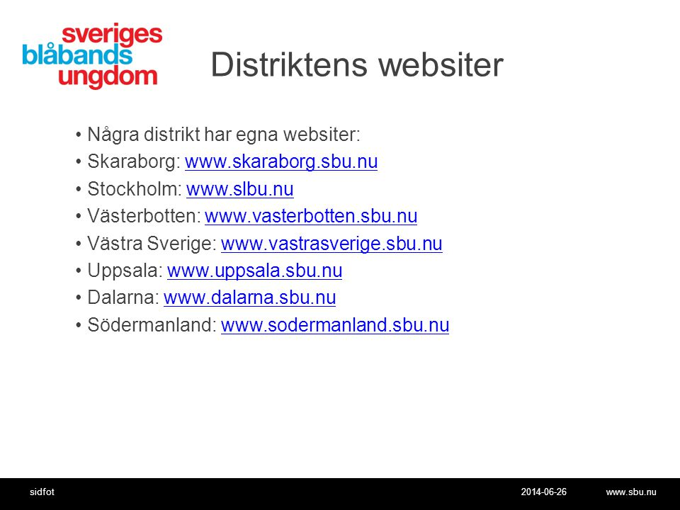 Distriktens websiter Några distrikt har egna websiter: