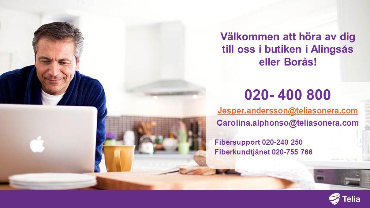 Välkommen att höra av dig till oss i butiken i Alingsås eller Borås!
