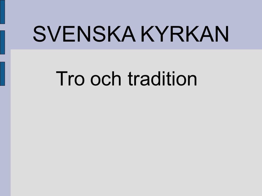 SVENSKA KYRKAN Tro och tradition